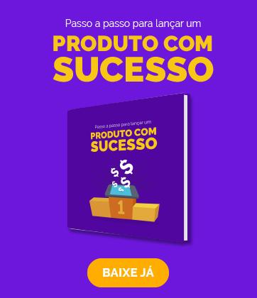 passo a passo para lançar um produto de sucesso